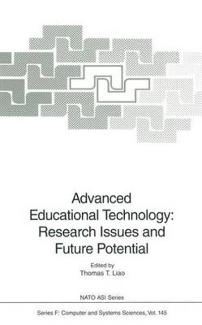 Advanced Educational Technology: Research Issues and Future Potential - Thomas T. Liao