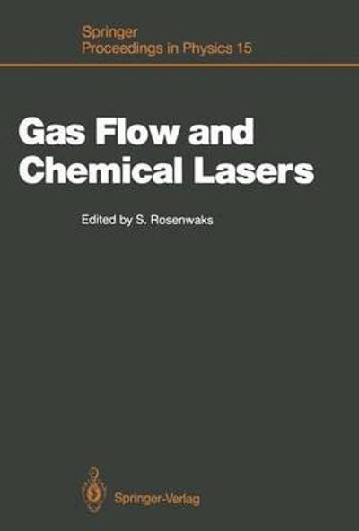 Gas Flow and Chemical Lasers - Salman Rosenwaks