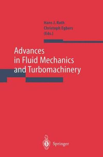 Advances in Fluid Mechanics and Turbomachinery - Hans J. Rath