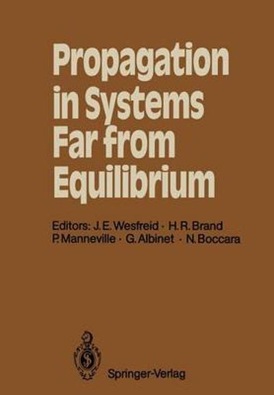 Propagation in Systems Far from Equilibrium - Jose E. Wesfreid