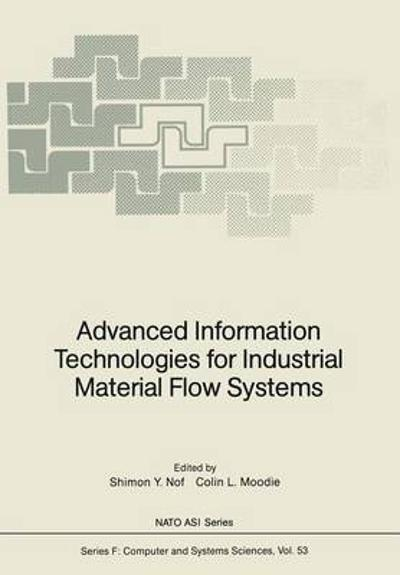 Advanced Information Technologies for Industrial Material Flow Systems - Shimon Y. Nof