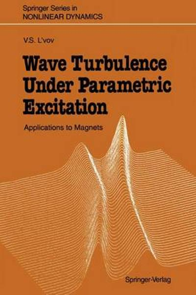 Wave Turbulence Under Parametric Excitation - Victor S. L'Vov
