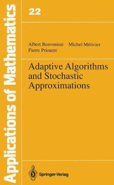 Adaptive Algorithms and Stochastic Approximations - Albert Benveniste