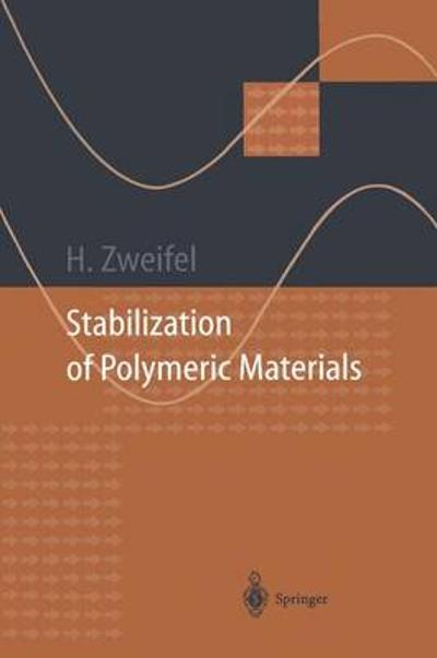 Stabilization of Polymeric Materials - Hans Zweifel