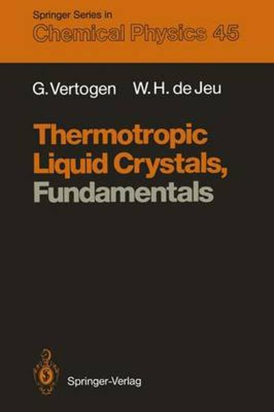 Thermotropic Liquid Crystals, Fundamentals - Gerrit Vertogen
