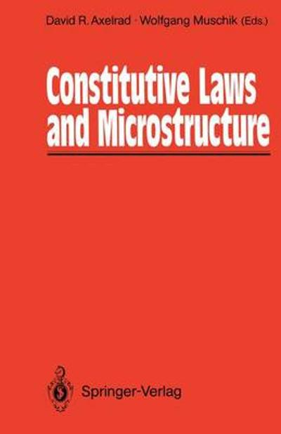 Constitutive Laws and Microstructure - David R. Axelrad