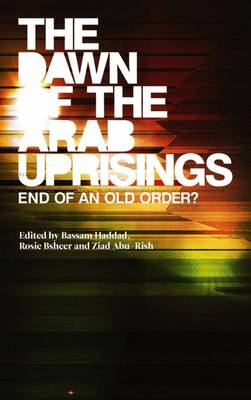 The Dawn of the Arab Uprisings - Bassam Haddad