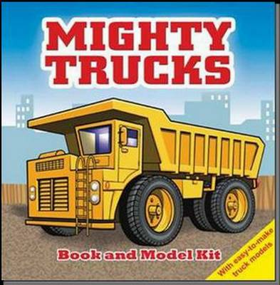 Mighty Trucks Book and Model Kit - Five Mile Press