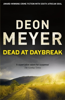 Dead at daybreak - Deon Meyer