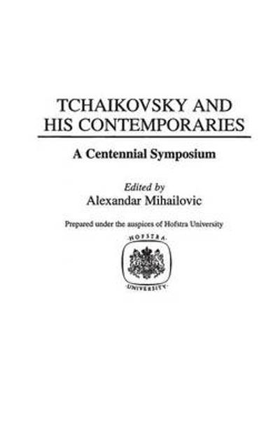 Tchaikovsky and His Contemporaries - Alexandar Mihailovic