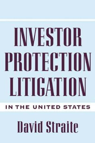Investor Protection Litigation in the United States - David A. Straite