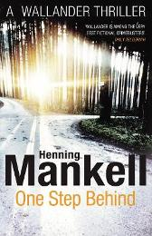 One Step Behind - Henning Mankell Ebba Segerberg