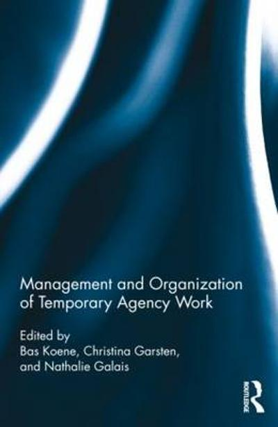 Management and Organization of Temporary Agency Work - Bas A. S. Koene