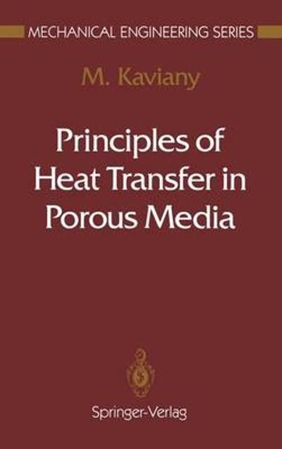 Principles of Heat Transfer in Porous Media - M. Kaviany