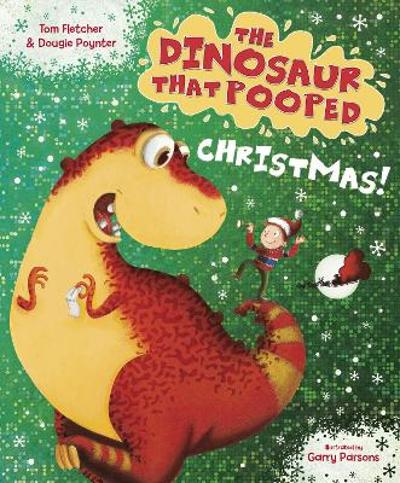 The Dinosaur That Pooped Christmas! - Tom Fletcher
