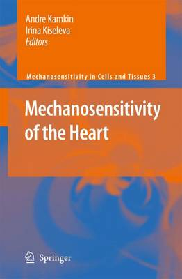 Mechanosensitivity of the Heart - Andre Kamkin