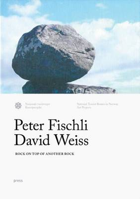 Rock on top of another rock - Peter Fischli