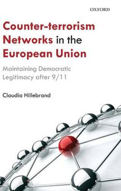 Counter-Terrorism Networks in the European Union - Claudia Hillebrand