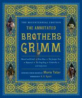 The Annotated Brothers Grimm - Jacob Grimm Wilhelm Grimm Maria Tatar Maria Tatar A. S. Byatt
