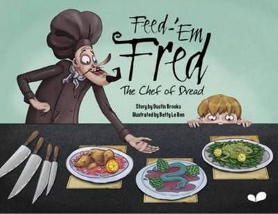 Feed-'em Fred (The Chef of Dread) - Dustin Brooks