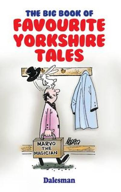 The Big Book of Favourite Yorkshire Tales - Ron Freethy