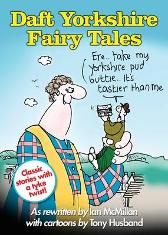 Daft Yorkshire Fairy Tales - Ian McMillan Tony Husband