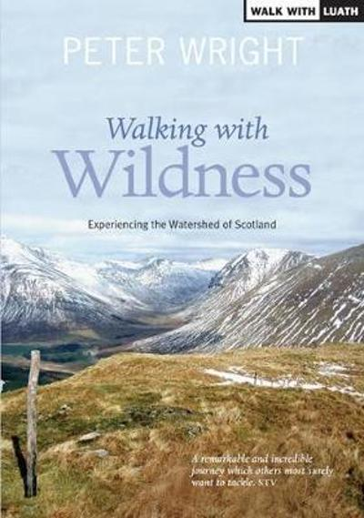 Walking with Wildness - Peter Wright