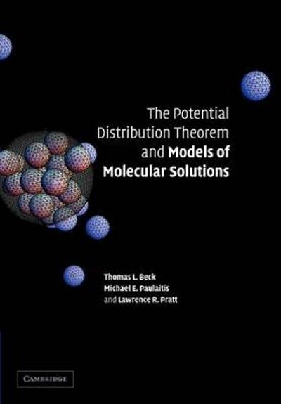 The Potential Distribution Theorem and Models of Molecular Solutions - Tom L. Beck
