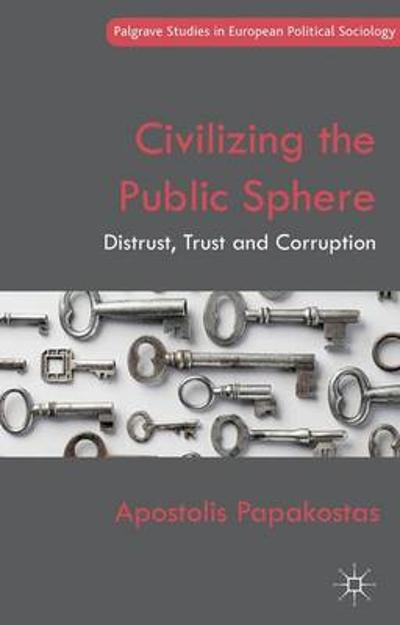 Civilizing the Public Sphere - Apostolis Papakostas