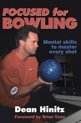 Focused for Bowling - Dean Hinitz