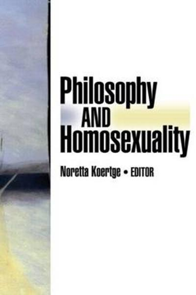 Philosophy And Homosexuality - Noretta Koertge