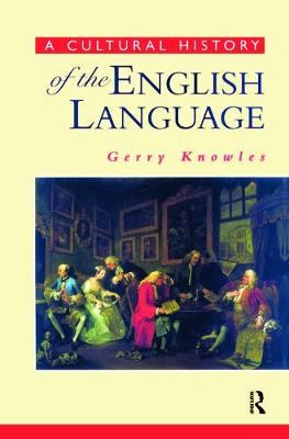 A Cultural History of the English Language - Gerry Knowles