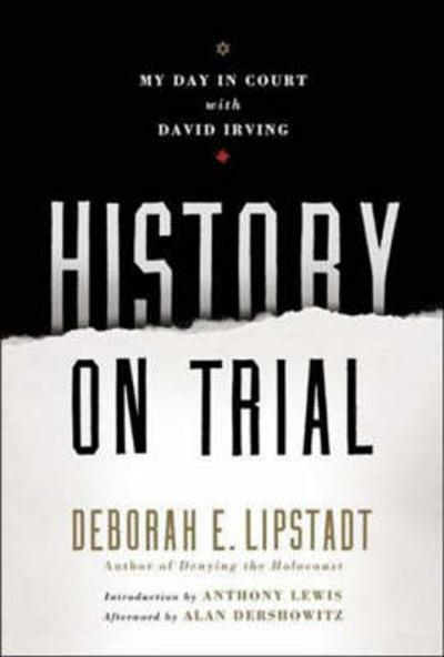 History on Trial - Deborah E. Lipstadt