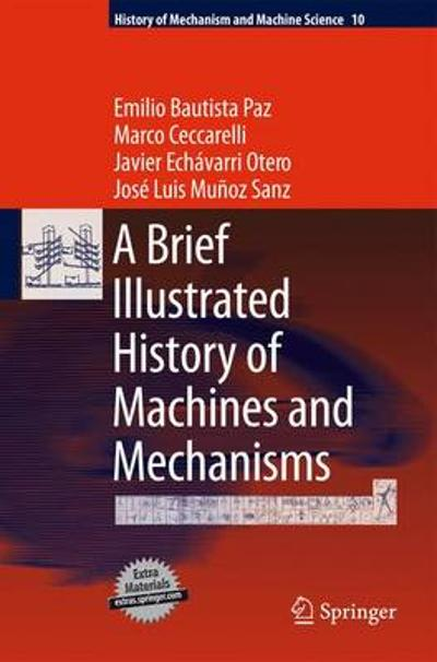 A Brief Illustrated History of Machines and Mechanisms - Emilio Bautista Paz