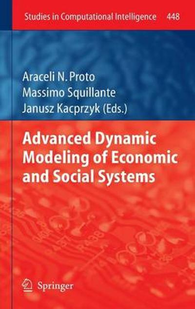 Advanced Dynamic Modeling of Economic and Social Systems - A.N. Proto