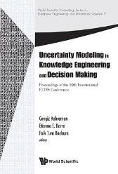Uncertainty Modeling In Knowledge Engineering And Decision Making - Proceedings Of The 10th International Flins Conference - Cengiz Kahraman Faik Tunc Bozbura Etienne E Kerre