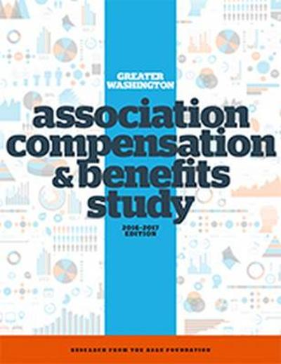 Greater Washington Area Association Compensation and Benefits Study - ASAE Research