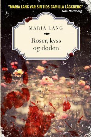 Roser, kyss og døden PDF ePub