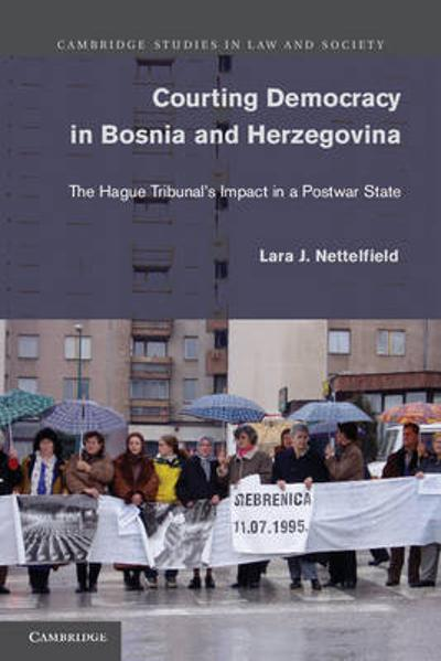 Courting Democracy in Bosnia and Herzegovina - Lara J. Nettelfield