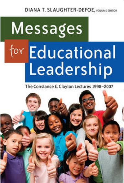Messages for Educational Leadership - Diana Slaughter-Defoe