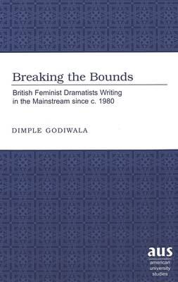 Breaking the Bounds - Dimple Godiwala