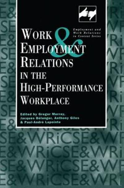 Work and Employment in the High Performance Workplace - Giles Anthony