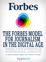 Forbes Model For Journalism in the Digital Age - Dvorkin, Lewis
