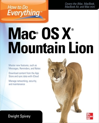 How to Do Everything Mac OS X Mountain Lion - Dwight Spivey