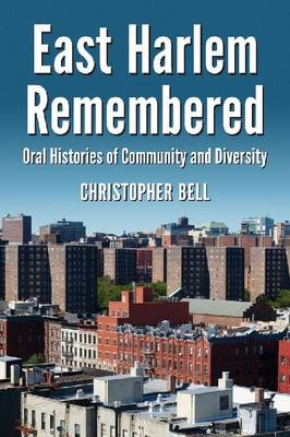 East Harlem Remembered - Christopher Bell