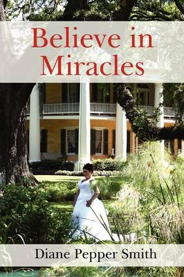 Believe in Miracles - Diane Pepper Smith