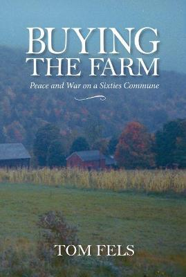 Buying the Farm - Fels, Tom