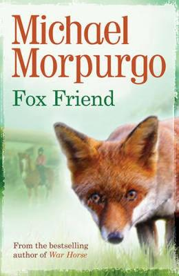 Fox Friend - Michael Morpurgo