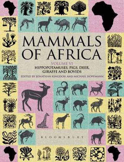 Mammals of Africa: Volume VI - Jonathan Kingdon