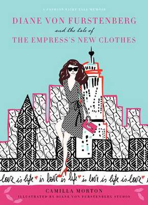 Diane Von Furstenberg and the Tale of the Empress's New Clothes - Camilla Morton